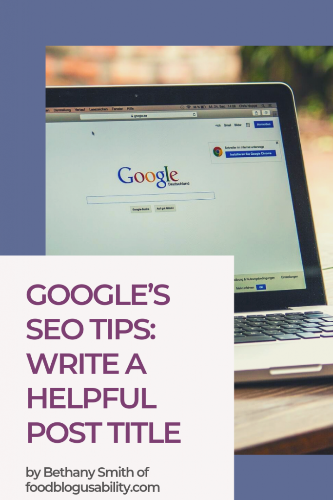 Image of computer with text saying, Google's SEO tips: Write a Helpful Food Blog Post Title